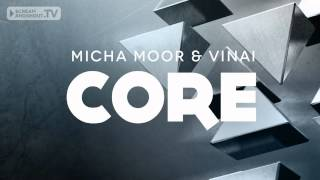 Micha Moor & VINAI - CORE (Original Mix)