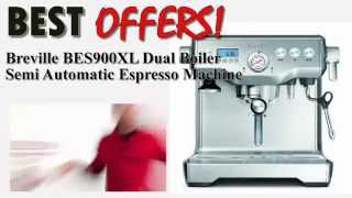 *** BREVILLE BES900XL DUAL BOILER SEMI AUTOMATIC ESPRESSO MACHINE BEST REVIEW!!