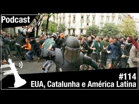 Xadrez Verbal Podcast #114 – EUA, América Latina e Catalunha