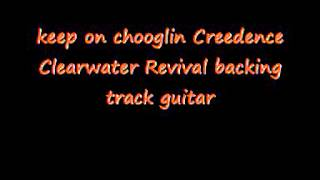 keep on chooglin Creedence Clearwater Revival backing track guit