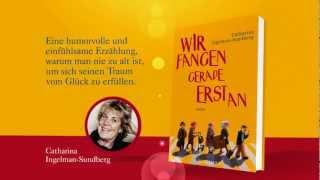 Catharina Ingelman-Sundberg, Wir fangen gerade erst an