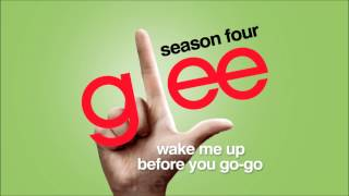 Wake Me Up Before You Go-Go - Glee [HD Full Studio]