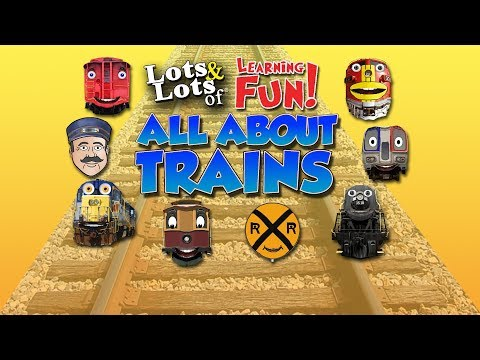 Learn all about trains| train videos for kids | Lots & Lots of Trains