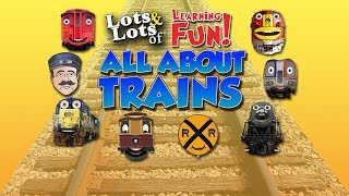 Learn all about trains  train videos for kids   Lots & Lots of Trains for children