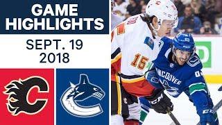 NHL Pre-season Highlights   Flames vs. Canucks - Sept. 19, 2018