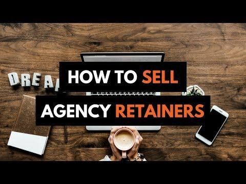 HOW TO SELL DIGITAL AGENCY RETAINERS | LANDING RETAINER CLIENTS -MARKETING RETAINER