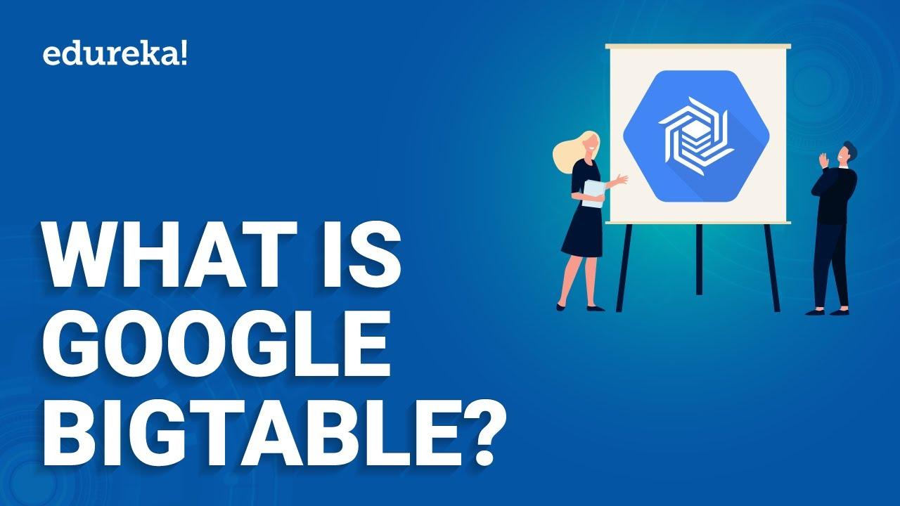 What is Google Bigtable   Cloud Bigtable Architecture   Google Cloud Platform Training