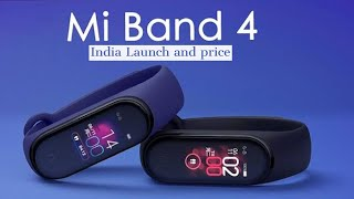 MI BAND 4 India launch date Price and features