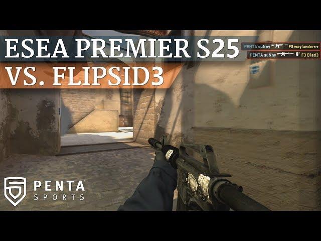 ESEA Premier Season 25 Europe: PENTA Sports VS. FlipSid3