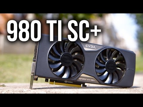 EVGA GTX 980Ti 6GB Superclocked+ Gaming Performance Review