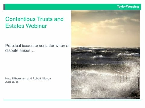 Contentious trusts and estates - practical issues for trustees to consider when a dispute arises