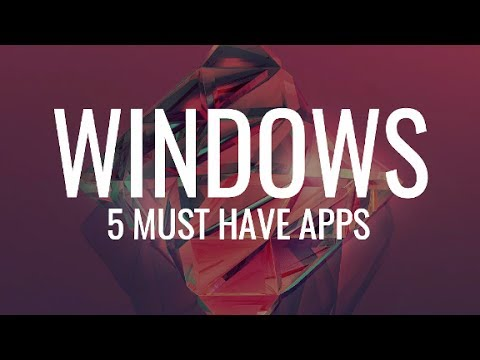 5 Most Useful & Must Have Apps For Windows 10 | 2018 Edition
