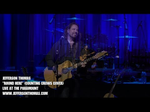 Jefferson Thomas - Round Here (Counting Crows cover) live at the Paramount