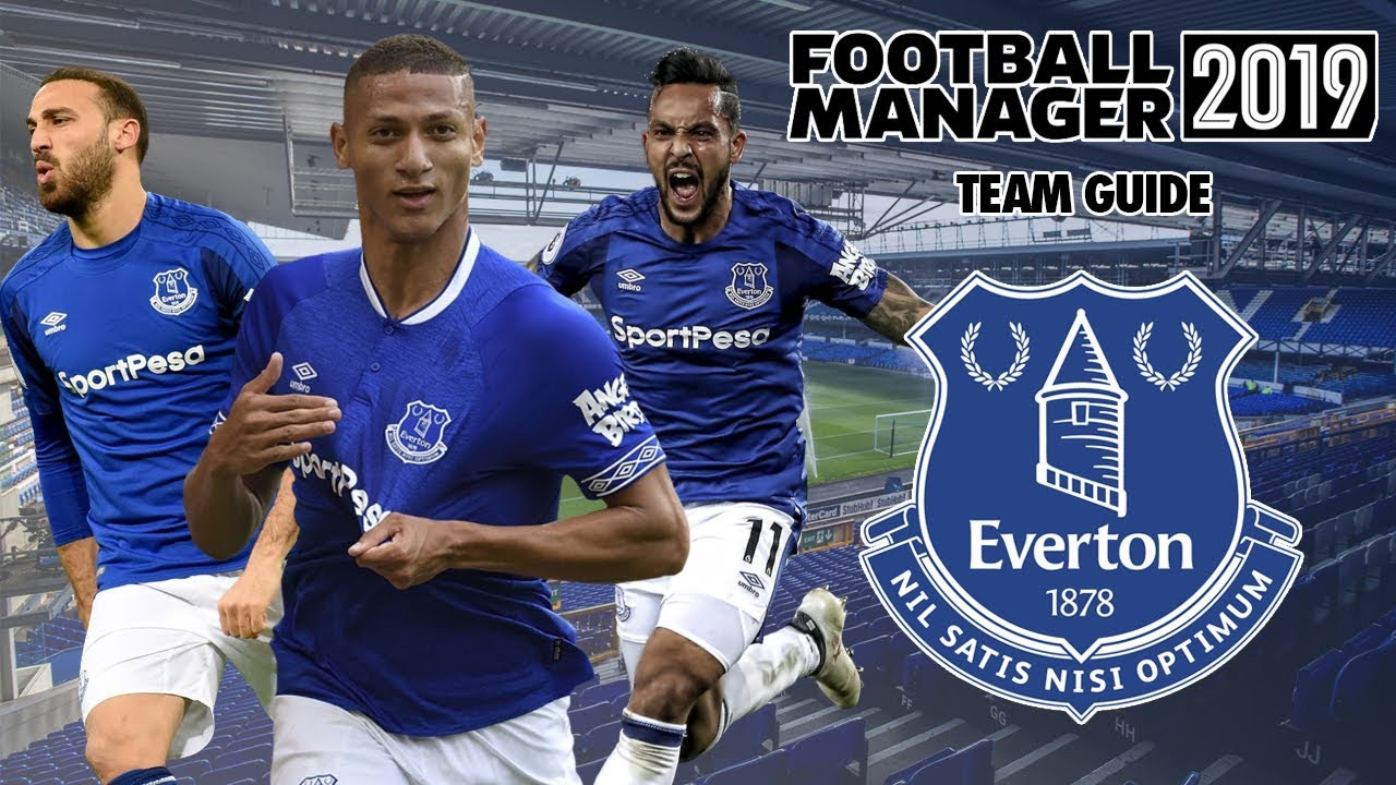 Download Football Manager 2019 Team Guide: Everton (FM19 Everton Tactics, Dynamics & Transfers Guide)