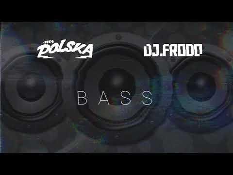 Dj.Frodo Feat. Mr.Polska - Bass (Official Audio)