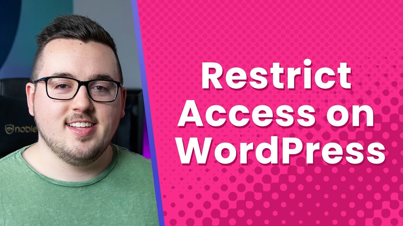 How To Restrict Access To Areas Of Your WordPress Website