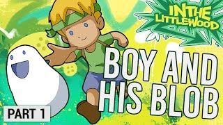 A Boy And His Blob - Part 1