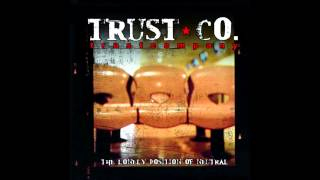 Trust Company - Downfall