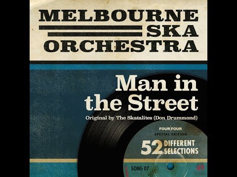 Melbourne Ska Orchestra - Man in the Street (Originally by The Skatalites)