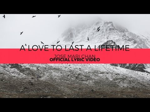 Jose Mari Chan - A Love To Last A Lifetime (Official Lyric Video)