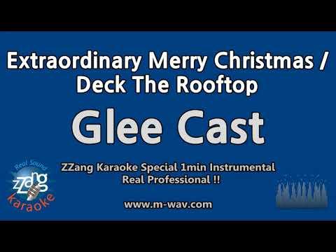 Glee Cast-Extraordinary Merry Christmas / Deck The Rooftop (1 Minute Instrumental) [ZZang KARAOKE]