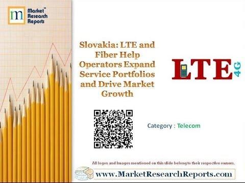 Slovakia LTE and Fiber Help Operators Expand Service Portfolios and Drive Market Growth