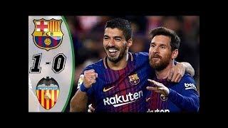 FC BARCELONE vs VALENCE : Coupe du Roi 2018 buts et Résumé du match