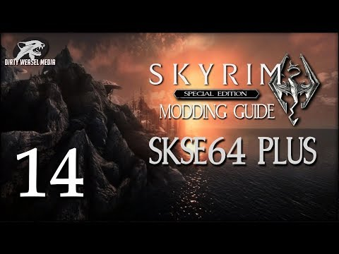 Skyrim SE Modding Guide Ep.14 - All About SKSE64...Plus Some.