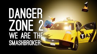 Danger Zone 2 Gameplay: WE ARE THE SMASHBROKERS (Let