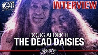 THE DEAD DAISIES - DOUG ALDRICH interview @Linea Rock 2018 by Barbara Caserta