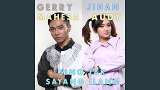 Sing Tak Sayang Ilang (feat. Gerry Mahesa)