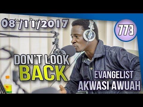 DON'T LOOK BACK BY EVANGELIST AKWASI AWUAH