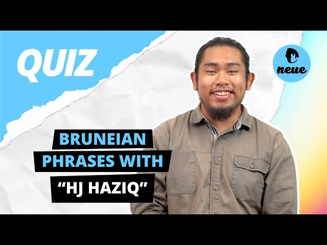 Bruneian Phrases with Hj Haziq