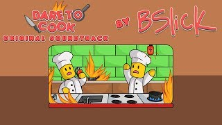 Roblox - Abbiate il coraggio di cucinare la colonna sonora originale (FULL OST) di BSlick