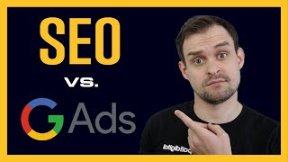 Should I Do SEO or Google Ads For My Business?
