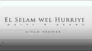 Şivan Perwer - el selam wel hurriye -   شفان برور - السلام والحرية
