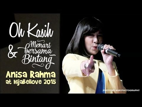 Anisa Rahma - Oh Kasih & Menari Bersama Bintang || Hijabellove 2015