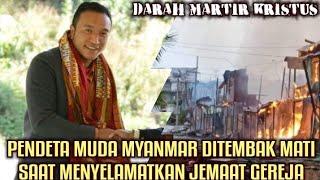 Pendeta Pemuda Myanmar Dit*mb4k M4ti Saat Mencoba Menyelamatkan Jemaat dari Rumah yang Terb4k4r
