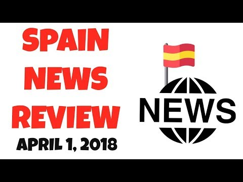 Spain News Review -  Scots in Spain Brexit dilemma, Puigdemont arrested in Germany