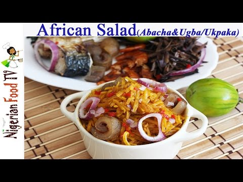 Nigerian African Salad (Abacha Ncha na Ugba-Ukpaka)