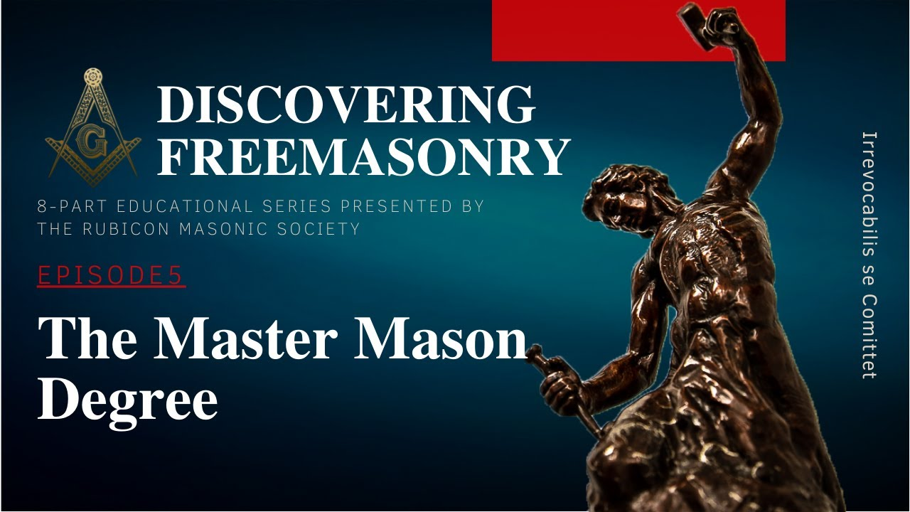 Download Episode 5: The Master Mason Degree. Education by Rubicon Masonic Society.