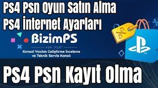 'Ps4 Psn Kayıt Olma'  'Ps4 Psn Oyun Satın Alma' Ps4 İnternet Ayarları'