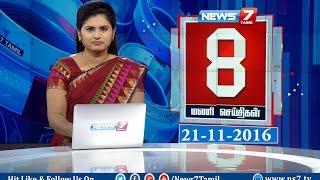 News @ 8 PM   News7 Tamil   21/11/2016