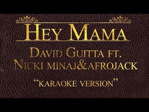 David Guetta ft. Nicki Minaj, Bebe Rexha & Afrojack - Hey Mama (Karaoke Version)