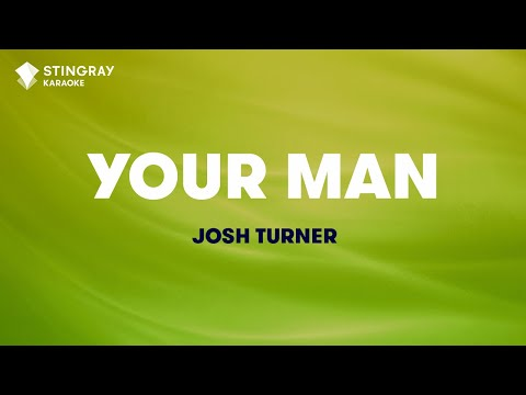 "Your Man in the Style of ""Josh Turner"" karaoke video with lyrics (no lead vocal)"
