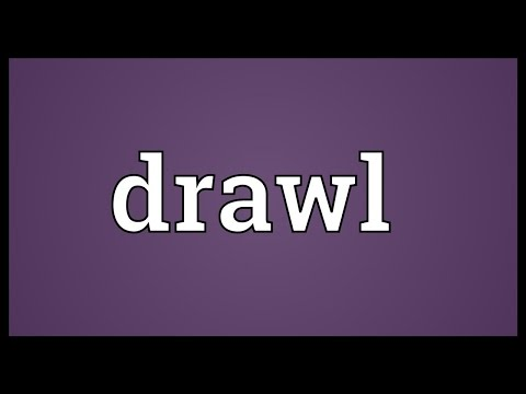 Drawl Meaning