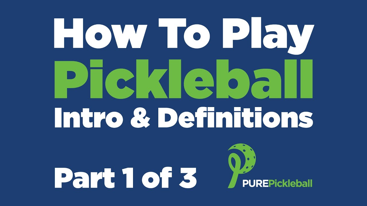 How To Play Pickleball: Part 1 of 3 - Intro & Definitions