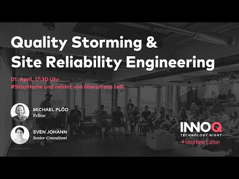 Quality Storming & Site Reliability Engineering – INNOQ Technology Night