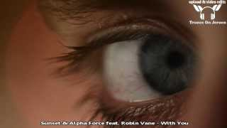 Sunset & Alpha Force feat. Robin Vane - With You [TUNE OF THE WEEK ASOT 639] 【MUSIC VIDEO ToJ edit】