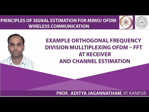 Lec 30  Example   Orthogonal Frequency Division Mulltiplexing OFDM – FFT at Receiver and Channel Est